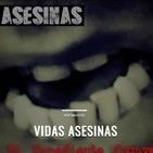 VIDAS ASESINAS 01 Presentación. Vidas de asesinos que les dejarán sin dormir la noche de los sábados.