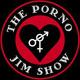 The Porno Jim Show