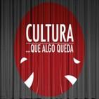Cultura… que algo queda