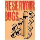 Reservoir Bugs