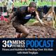 30 Plus Men's Fitness Podcast - Episode 24.