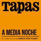 TAPAS A MEDIA NOCHE