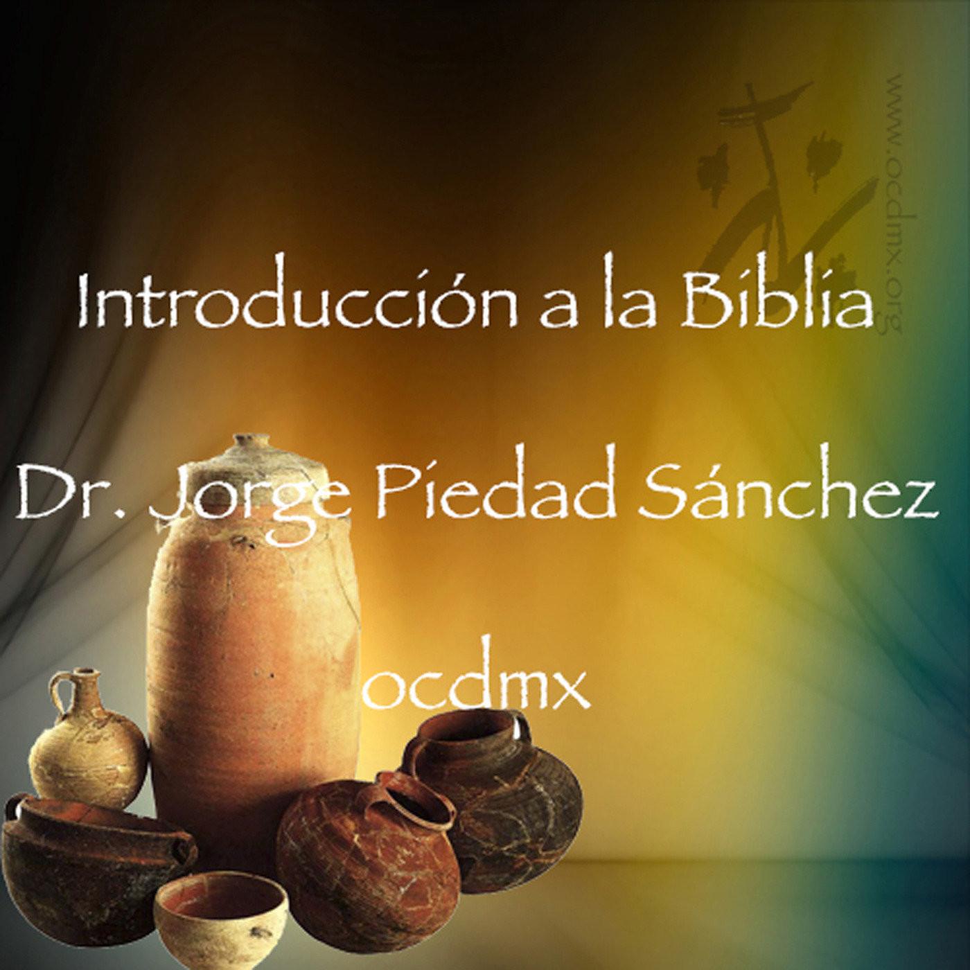 <![CDATA[Introducción a la Biblia, Dr. Jorge Piedad Sánchez]]>
