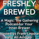 Freshly Brewed 86 - The Unstable Episode