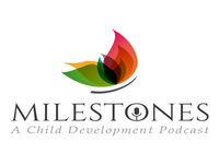 Sensory Over-Stimulation Episode 31 Developmental Milestones
