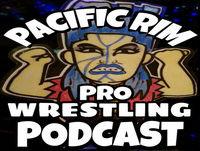 Pacific Rim Pro Wrestling Podcast Episode #22