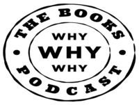 Why Why Why The Books Podcast Episode 4: Speak Gigantular