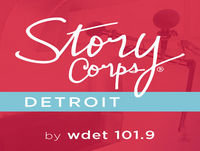 "StoryCorps Detroit Podcast: ""The city is like one big house"""