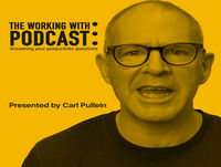 The Working With… Podcast 06 - How To Capture And Process Efficiently