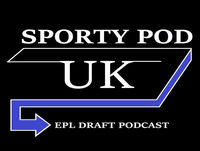 Sporty Pod Episode 10 (EPL Draft Fantasy League Podcast)