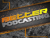 Better Podcasting #085 - Content Creation