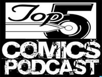 Top 5 Comics Podcast Episode 96 – Season 5