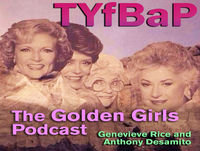 The Golden Girls Ep 169 Goodbye, Mr. Goldon with Chris WIlmoth