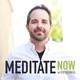 Episode 4 – A Body Scan Meditation - Meditate Now with Joe Iadanza