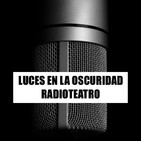 Radioteatro de Luces en la oscuridad