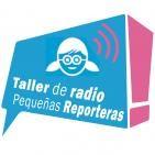 """Taller Infantil de Radio """"Pequeñas Reporteras"""""""