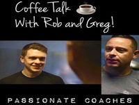 Coffee Talk With Rob And Greg Episode 12: Relationships