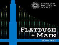 Flatbush + Main Episode 12: Women Photographers, Framing Brooklyn