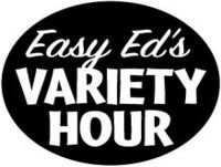 Easy Ed's Variety Hour–January 19, 2018