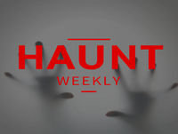 Haunt Weekly - Episode 116 - January/February News