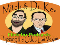 The 268th Mitch and Dr. Kev's Tipping the Odds Las Vegas Podcast