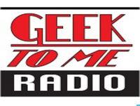 Geek To Me Radio Episode 040