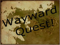 Wayward Quest Episode 11.2 - Coming Home To Roost