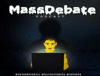 Mass Debate - To LA & Beyond (Episode 21)