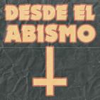 Desde el Abismo 4x22 - Cosmic Fest Vol. I