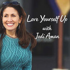 Love Yourself Up with Jodi Aman