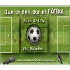 Entrevista Antonio Acosta - 28Ene2014 - Que te den por el Fútbol