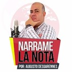 Narrame la Nota por Augusto Desgarennes