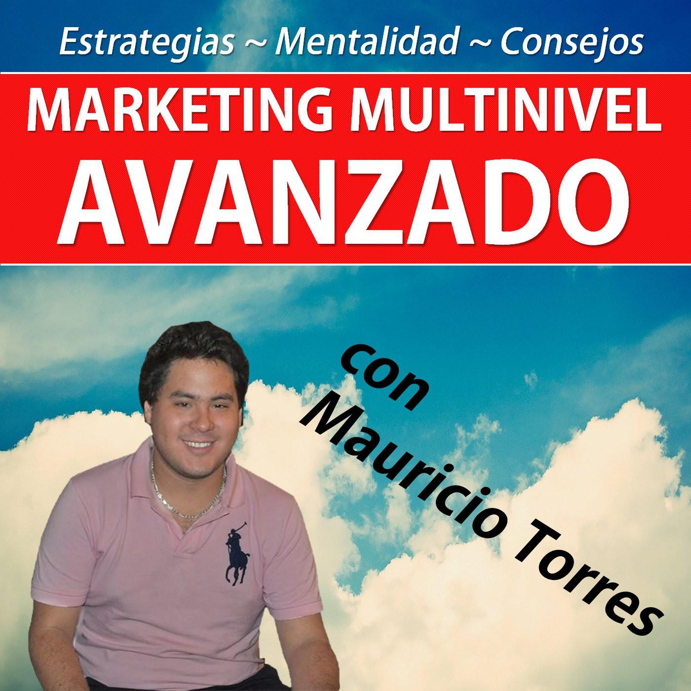 <![CDATA[Marketing Multinivel Avanzado con Mauricio Torres]]>