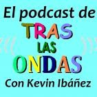 Tras las Ondas 12/11/2017 con Kevin Ibañez