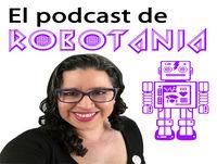 43 El podcast de Robotania: entrevista con Bernardo Fernández Bef
