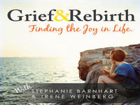 Grief and Rebirth Episode 9: We Want To Hear Your Story