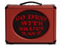 """""""Go Deep w/ Bruce Rave"""" New Music Show, March 17"""