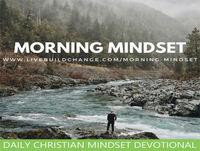 03-24-18 Morning Mindset Christian Daily Devotional
