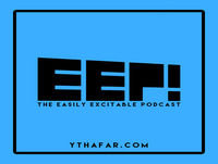 The Easily Excitable Podcast! Episode 54! With Spencer!