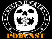 Dicejunkies Podcast S1 Ep 10: How Much is That Orc in the Window