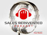 Episode #097 Sales Reinvented Best Of Series EP14