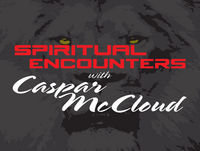 Spiritual Encounters With Caspar McCloud – Who is God for the First Nations with Sarah Tun