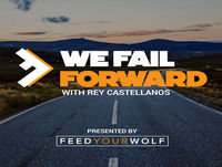 E00 We Fail Forward: The Podcast On A Mission To Transform The Way The World Views Failure