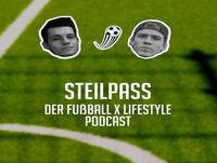 Steilpass - Der Fußball x Lifestyle Podcast Episode #002