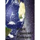 Capítulo XV. Consideraciones Generales sobre la Magia - Magia Organizada Planetaria