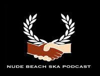 Nude Beach Ska Podcast - Episode 23