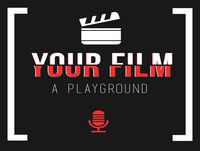 Your Film, A Playground: Ep. 4 | The In's and Out's of Pre-Production
