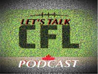 Let's Talk CFL Podcast Episode #164 Free Agency