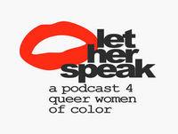 Let Her Speak Ep.12 (Back Like Thatttt)