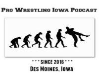 The Pro Wrestling Iowa Podcast: Episode 97